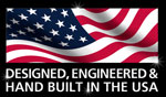 Designed, Engineered & Hand Built in the USA